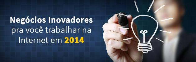 Melhores-negocios-inovadores-na-internet-para-2014