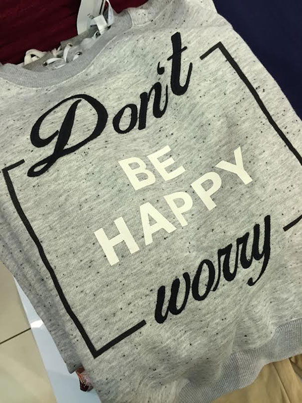 Don't Be Happy? Why?