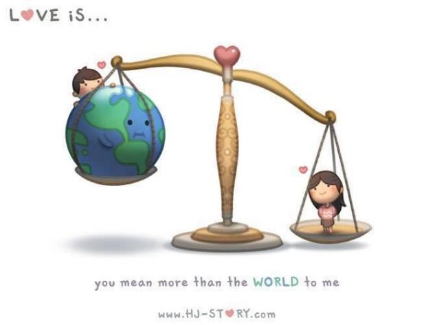 Você significa mais que o mundo pra mim.